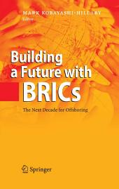 Building a Future with BRICs: The Next Decade for Offshoring