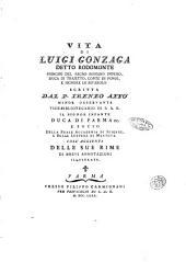 Vita di Luigi Gonzaga detto Rodomonte principe del Sacro Romano Impero ... scritta dal p. Ireneo Affò ... coll'aggiunta delle sue rime di brevi annotazioni illustrate