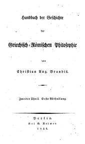Handbuch der Geschichte der griechisch-römischen Philosophie: Band 2,Ausgabe 1