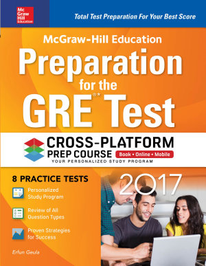 McGraw Hill Education Preparation for the GRE Test 2017 Cross Platform Prep Course PDF