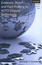 Evidence  Proof  and Fact Finding in WTO Dispute Settlement PDF