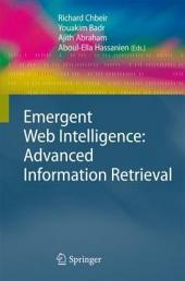 Emergent Web Intelligence: Advanced Information Retrieval