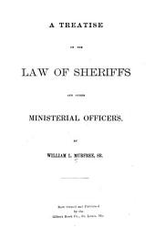 A Treatise on the Law of Sheriffs and Other Ministerial Officers
