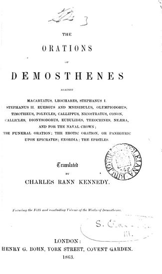 The works of Demosthenes  tr   with notes by C R  Kennedy PDF