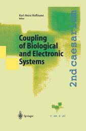 Coupling of Biological and Electronic Systems: Proceedings of the 2nd caesarium, Bonn, November 1–3, 2000