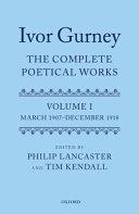 Ivor Gurney: the Complete Poetical Works, Volume 1