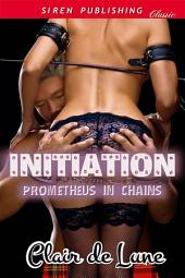 Initiation [Prometheus in Chains 1]