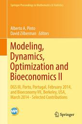 Modeling, Dynamics, Optimization and Bioeconomics II: DGS III, Porto, Portugal, February 2014, and Bioeconomy VII, Berkeley, USA, March 2014 - Selected Contributions