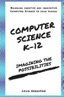 Computer Science K-12: Imagining the Possibilities!