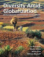 Diversity Amid Globalization: World Regions, Environment, Development, Edition 5
