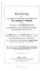 Katalog der aus Anlass der Erwerbung eines Theiles der Franz Haydinger schen Bibliothek aus der Wiener Stadtbibliothek ausgeschiedenen und zur   ffentlichen Versteigerung gelangenden Doubletten PDF