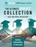 The Ultimate BMAT Collection: 5 Books In One, Over 2500 Practice Questions & Solutions, Includes 8 Mock Papers, Detailed Essay Plans, BioMedical Adm