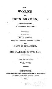 The Works of John Dryden: Now First Collected in Eighteen Volumes, Volume 17