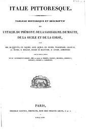 Italie pittoresque: Tableau historique et descriptif de l'Italie, du Piémont, de la Sardaigne, de Malte, de la Sicile et de la Corse, Volume1