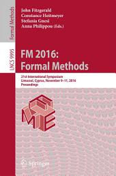 FM 2016: Formal Methods: 21st International Symposium, Limassol, Cyprus, November 9-11, 2016, Proceedings