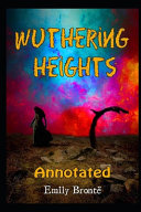 Wuthering Heights By Emily Brontë An Annotated Novel