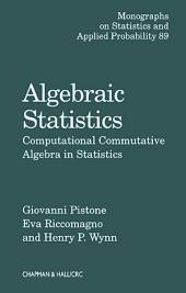 Algebraic Statistics: Computational Commutative Algebra in Statistics