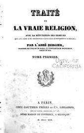 Traité de la vraie religion: avec la réfutation des erreurs qui lui ont été opposées dans les différents siècles