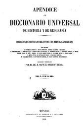 Diccionario universal de historia y de geografía: Apéndice. Colección de artículos relativos á la Republica Mexicana por José María Andrade [y otros], Volumen 2