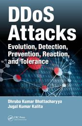 DDoS Attacks: Evolution, Detection, Prevention, Reaction, and Tolerance