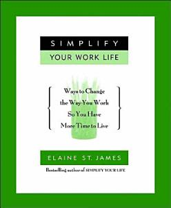 Simplify Your Work Life Book