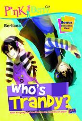 Who`s Trandy?