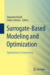 Surrogate-Based Modeling and Optimization: Applications in Engineering