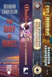 Brandon Sanderson's Fantasy Firsts: (Mistborn: The Final Empire, The Way of Kings, Rithmatist, Alcatraz vs. The Evil Librarians)