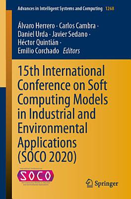 15th International Conference on Soft Computing Models in Industrial and Environmental Applications  SOCO 2020  PDF