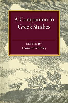 A Companion to Greek Studies PDF