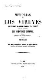 Memorias de los vireyes que han gobernado el Perú: durante el tiempo del coloniaje español : Impresas de orden suprema, Volumen 3