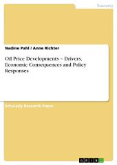 Oil Price Developments – Drivers, Economic Consequences and Policy Responses
