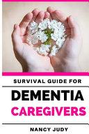 Survival Guide for Dementia Caregivers