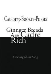 Cauchy3-Book17-Poems: Ginnger Breads Are Cadre Rich