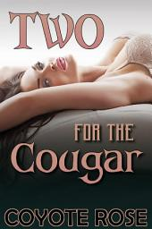 Two for the Cougar: Hot Young Studs: Older Woman Younger Man Erotica