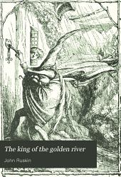 The King of the Golden River: Or, The Black Brothers; a Legend of Stiria