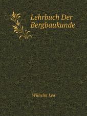 Lehrbuch Der Bergbaukunde