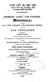 A Hebrew, Latin, and English Dictionary: Containing All the Hebrew and Chaldee Words Used in the Old Testament, Volume 2