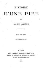 Histoire d'une pipe: Volume1