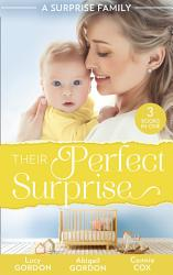 A Surprise Family Their Perfect Surprise The Secret That Changed Everything The Larkville Legacy The Village Nurse S Happy Ever After The Baby Who Saved Dr Cynical Book PDF