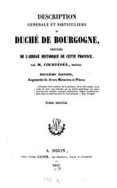 Description générale et particulière du duché de Bourgogne, précédée de l'abrégé historique de cette province: Volume2