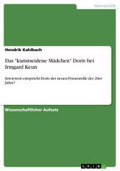 """Das """"kunstseidene Mädchen"""" Doris bei Irmgard Keun: Inwieweit entspricht Doris der neuen Frauenrolle der 20er Jahre?"""