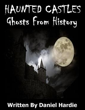 Haunted Castles  Ghosts from History PDF