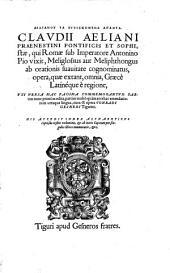 Opera, quae extant, omnia, Graecè Latinéque è regione ... partim nunc primùm edita, partim multò quàm antehac emendatiora in utraque lingua, cura & opera Conradi Gesneri