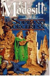 The Soprano Sorceress: The First Book of the Spellsong Cycle