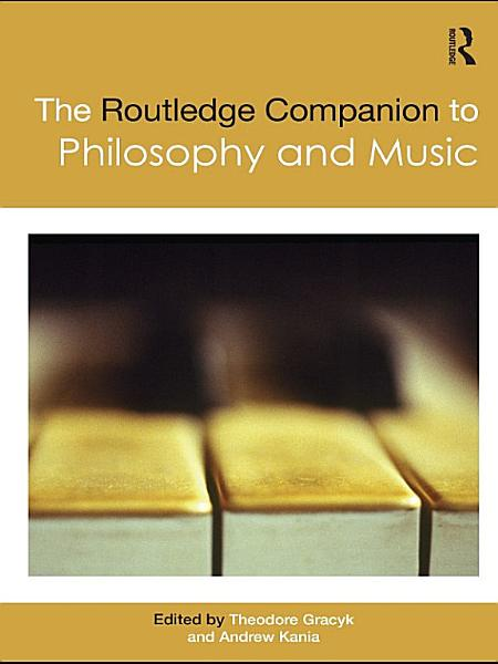 Download The Routledge Companion to Philosophy and Music Book