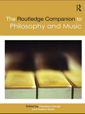 The Routledge Companion to Philosophy and Music PDF