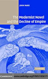 The Modernist Novel and the Decline of Empire
