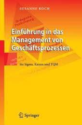 Einführung in das Management von Geschäftsprozessen: Six Sigma, Kaizen und TQM