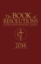 The Book of Resolutions of The United Methodist Church 2016